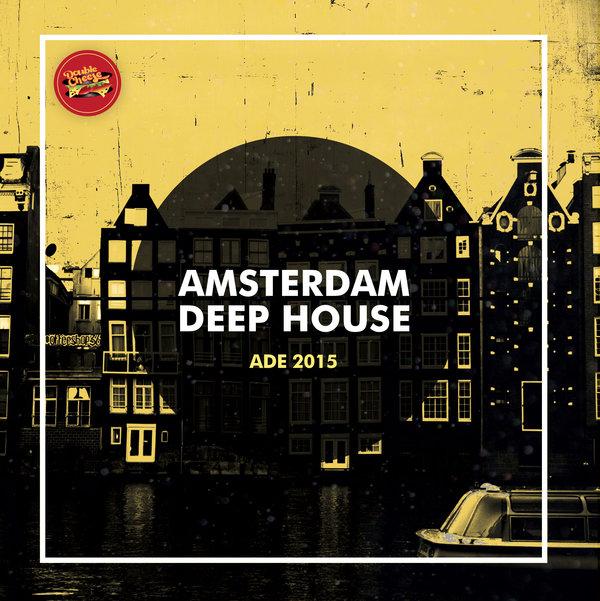VA - Amsterdam Deep House - ADE 2015
