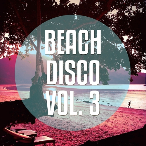 VA - Beachdisco, Vol. 3 (Finest Beachclub House Tunes) (2015)