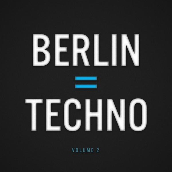 VA - Berlin = Techno, Vol. 2 (2015)
