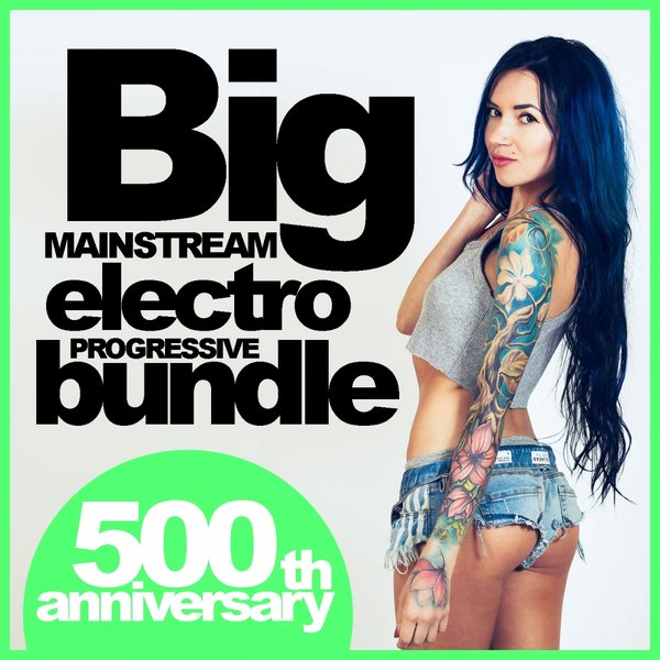 VA - Big Mainstream Electro Progressive Bundle 500th Anniversary (2015)