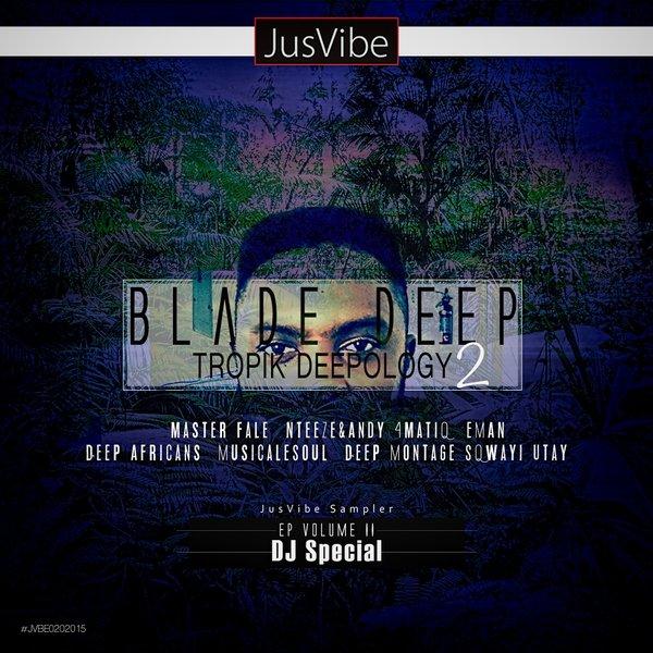 VA - Blade Deep Presents Tropik Deepology EP 2