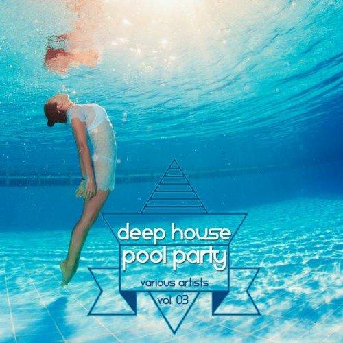 VA - Deep House Pool Party Vol 03 (2015)