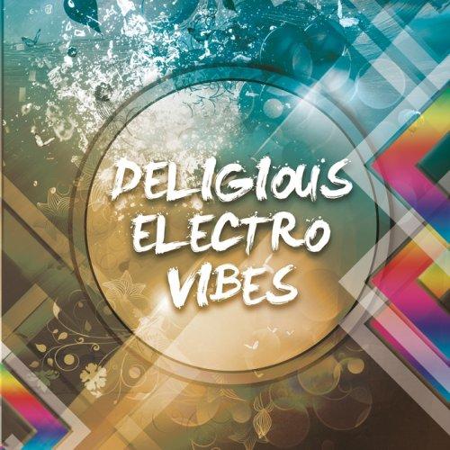 VA - Deligious Electro Vibes (2015)