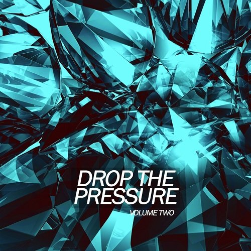 VA - Drop The Pressure Vol 2 (2015)