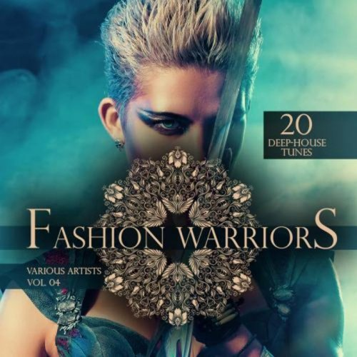 Va fashion warriors vol 4 20 deep house tunes for Deep house tunes