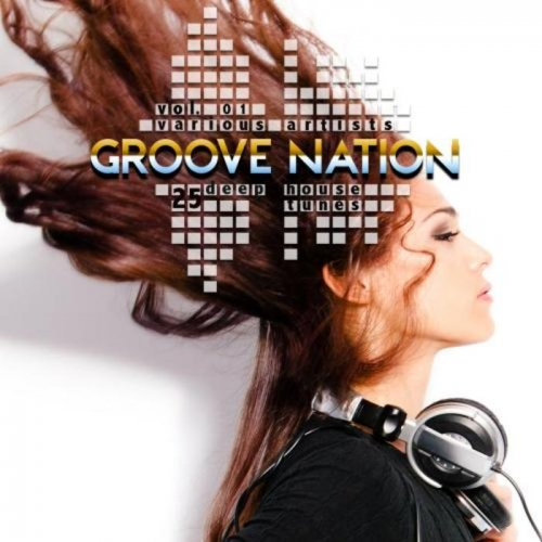 VA - Groove Nation, Vol. 1 (25 Deep House Tunes) (2015)