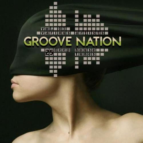 VA - Groove Nation, Vol. 3 (25 Deep House Tunes)
