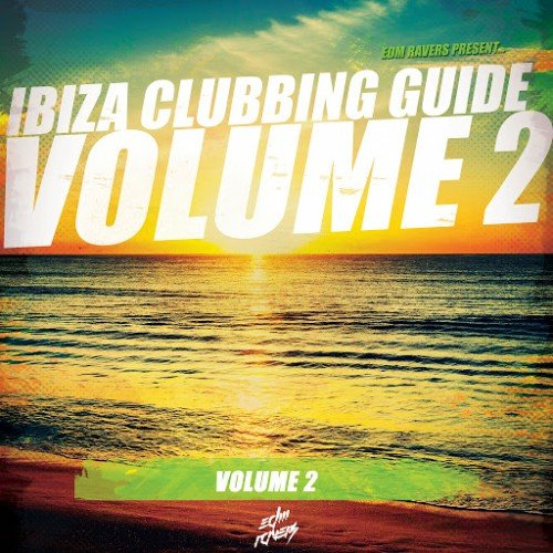 VA - Ibiza Clubbing Guide Vol 2 (2015)