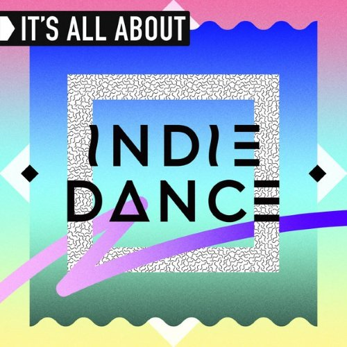 VA - It's All About Indie Dance