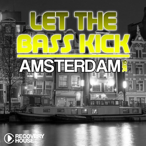 VA - Let The Bass Kick In Amsterdam 2015