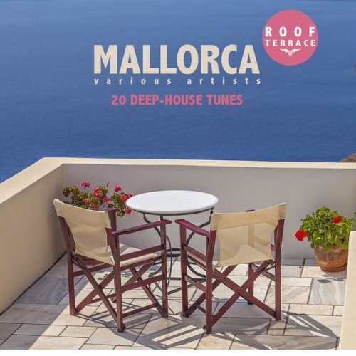 VA - MALLORCA Roof Terrace (20 Deep-House Tunes) (2015)