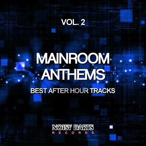 VA - Mainroom Anthems Vol. 2 (Best After Hour Tracks) (2015)