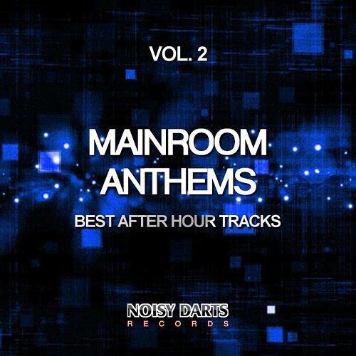 VA - Mainroom Anthems Vol. 2 (Best After Hour Tracks) (2015)