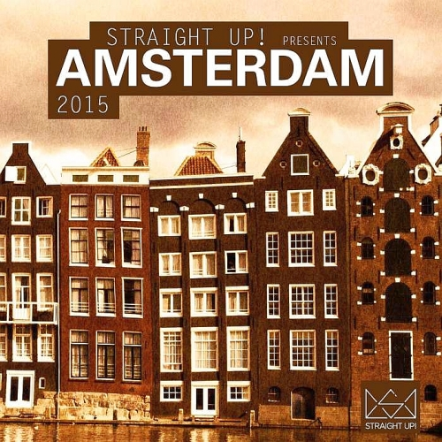 VA - Straight Up! Presents Amsterdam 2015