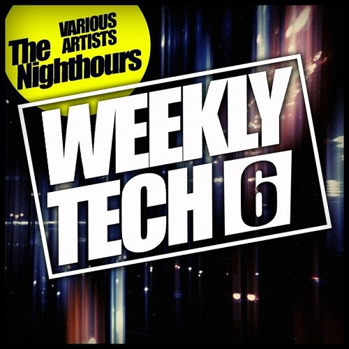 VA - Weekly Tech Vol 6 The Nighthours (2015)
