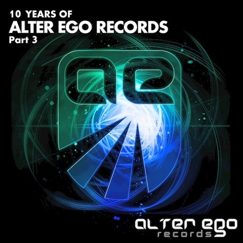 VA - 10 Years Of Alter Ego Records Part 3 (2015)
