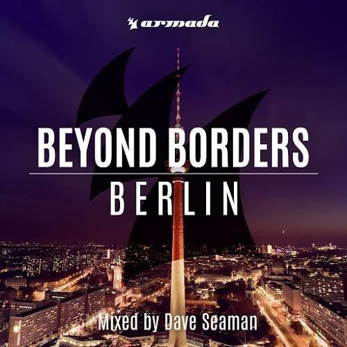 VA - Beyond Borders Berlin (Mixed by Dave Seaman) (2015)