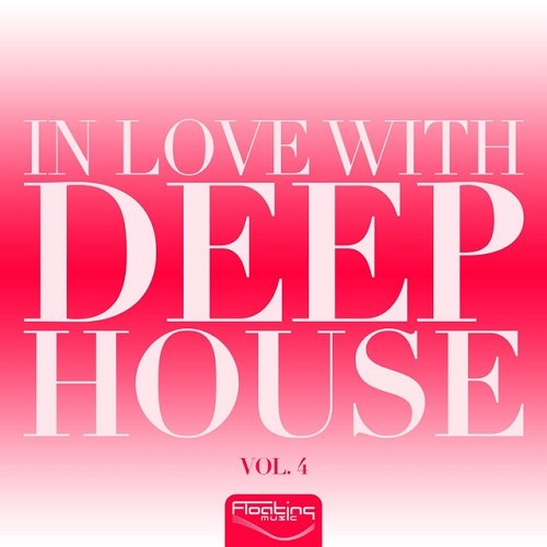 VA - In Love With DEEP HOUSE Vol 4 (2015)