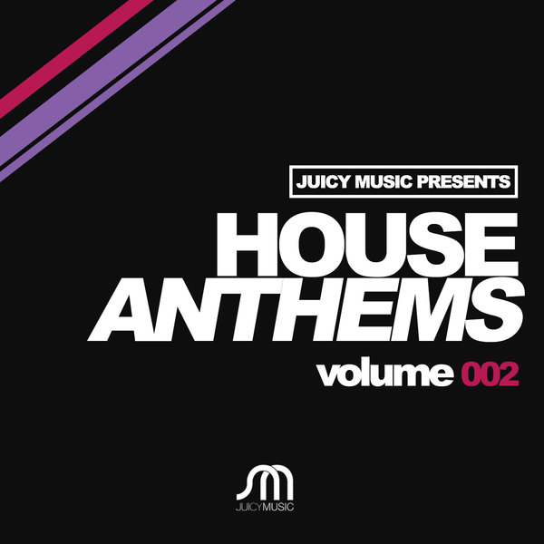 VA - Juicy Music Presents House Anthems Volume 002 (2015)