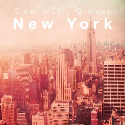 Va smooth city grooves new york 2015 320kbpshouse net for The best deep house music