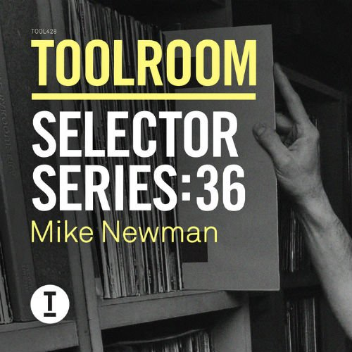 VA - Toolroom Selector Series 36: Mike Newman (2015)