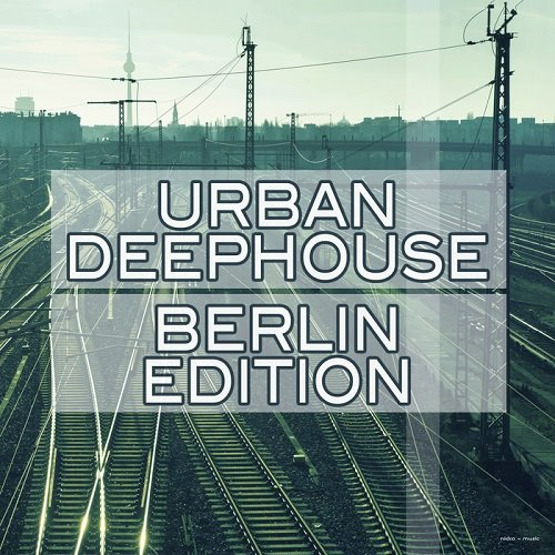 VA - Urban Deephouse Berlin Edition (2015)