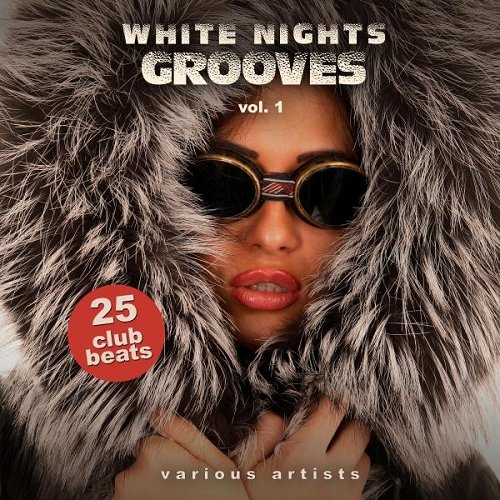 VA - White Nights Grooves Vol 1 25 Club Beats (2015)
