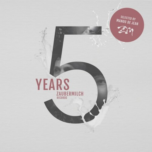 VA - 5 Years Zaubermilch Records (2015)