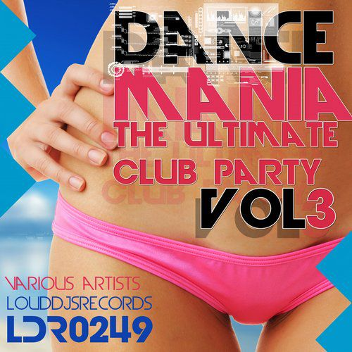 VA - Dance Mania The Ultimate Club Party Vol 3 (2015)
