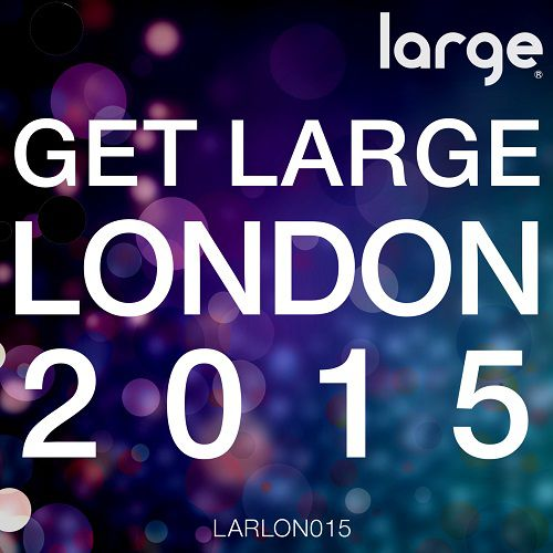 VA - Get Large London 2015