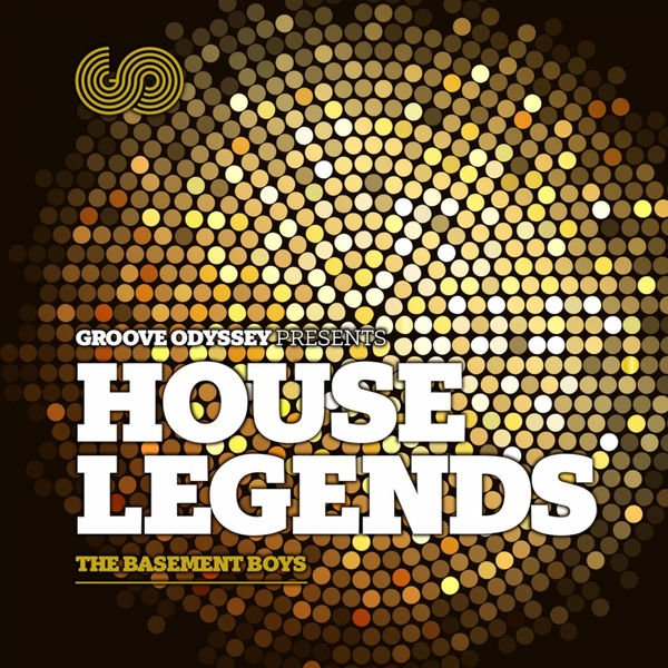 VA - Groove Odyssey Presents House Legends, Vol. 1 The Basement Boys (2015)