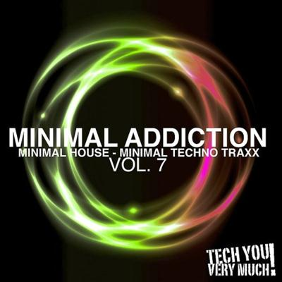 VA - Minimal Addiction, Vol. 7 (Minimal House & Minimal Techno Traxx)