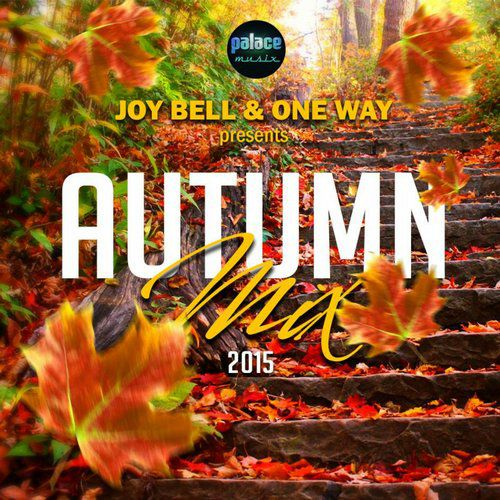 VA - Palace Autumn Compilation 2015 (Mixed by Joy Bell & One Way)