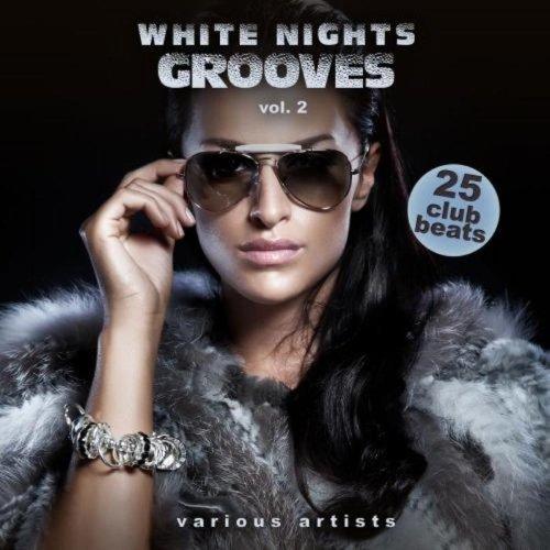 VA - White Nights Grooves, Vol. 2 (25 Club Beats)