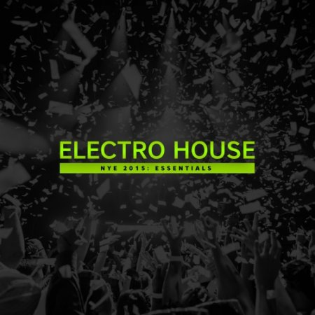 1451516940_nye-2015-essentials-electro-house