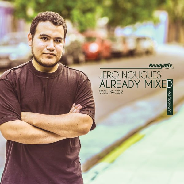 VA - Already Mixed, Vol. 19, Pt. 2 (Compiled & Mixed by Jero Nougues)