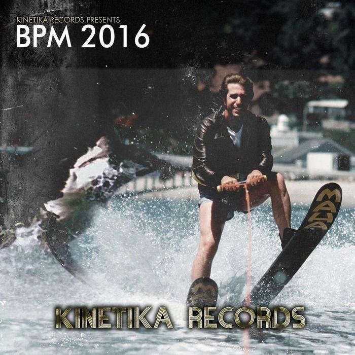VA - Kinetika Records Presents BPM 2016