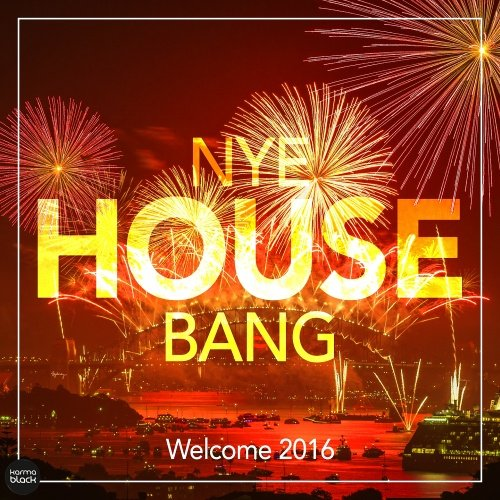 VA - NYE House Bang - Welcome 2016