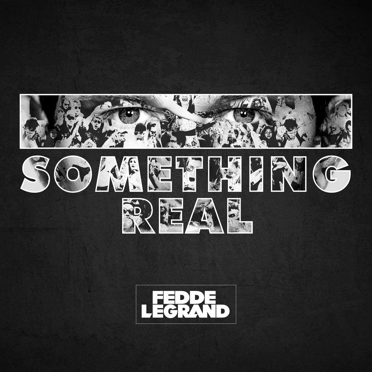 Fedde Le Grand - Something Real (2016)