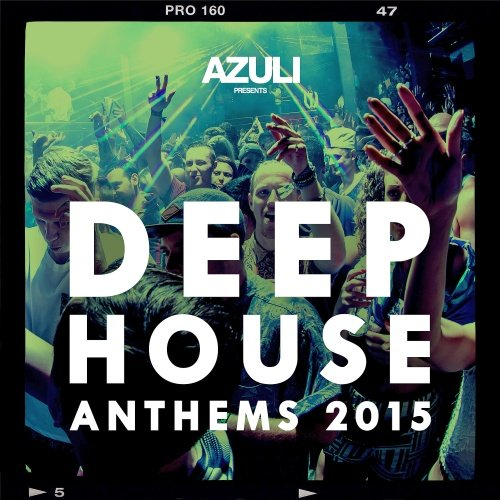 VA - Azuli Presents Deep House Anthems 2015