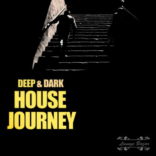 VA - Deep & Dark House Journey (2016