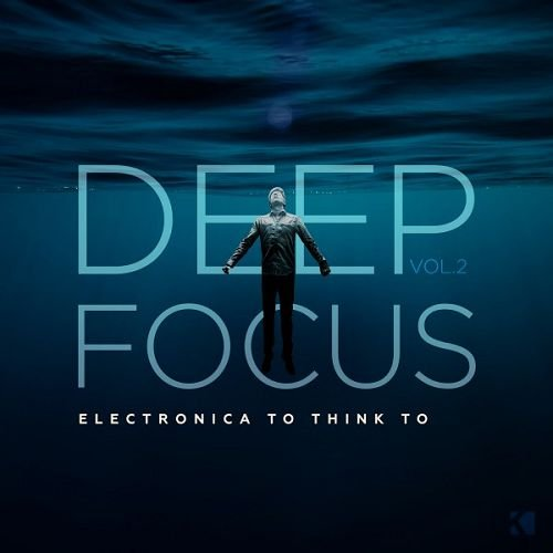 VA - Deep Focus Vol.2 Electronica to Think To (2016)