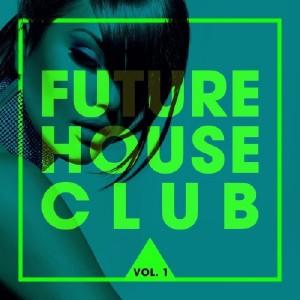 VA - Future House Club, Vol. 1 (2016)