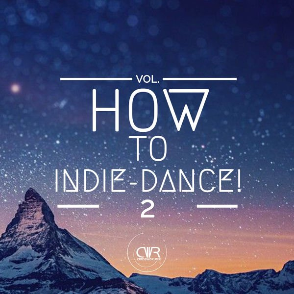 VA - How To Indie-Dance!, Vol. 2 (2016)