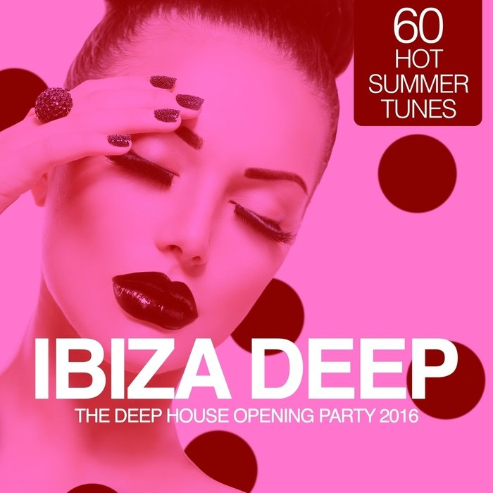 VA - IBIZA Deep - The Deep Opening Party 2016 (60 Hot Summer Tunes)