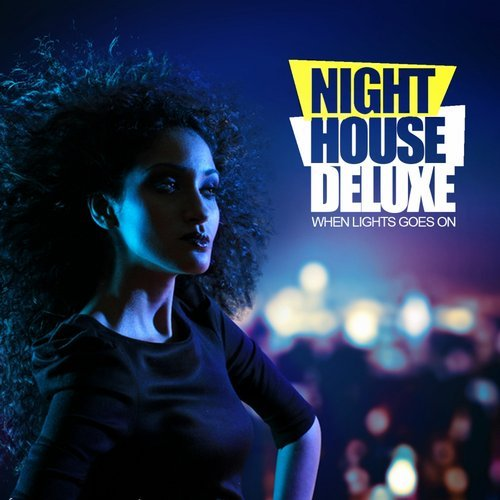 VA - Night House Deluxe When Lights Goes On (2016)