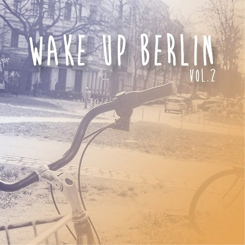 VA - Wake Up Berlin, Vol. 2 (2016)