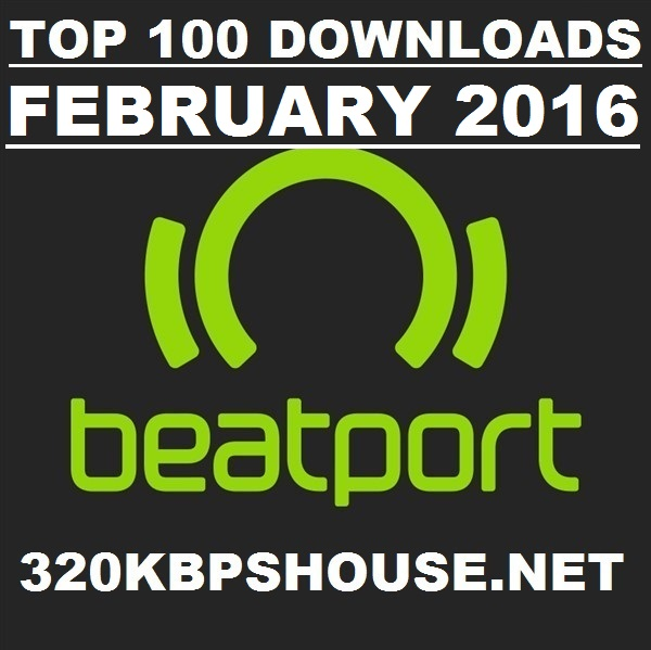 Beatport Top 100 Downloads February 2016