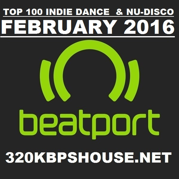Beatport indie dance nu disco top 100 february 2016 for Disco house best