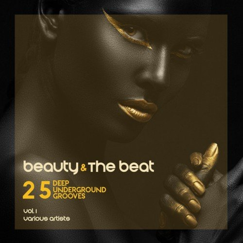VA - Beauty and the Beat 25 Deep Underground Grooves Vol.1 (2016)